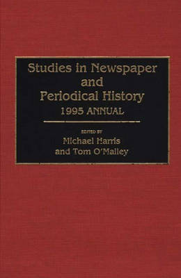Studies in Newspaper and Periodical History, 1994 Annual - Newspaper and Periodical History (Hardback)