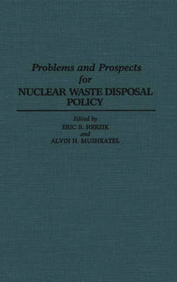 Problems and Prospects for Nuclear Waste Disposal Policy (Hardback)
