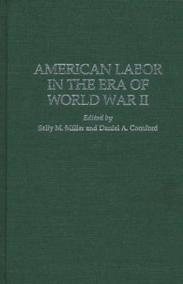 American Labor in the Era of World War II (Hardback)