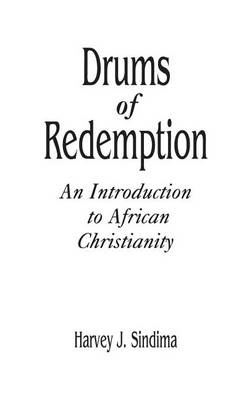 Drums of Redemption: An Introduction to African Christianity (Hardback)