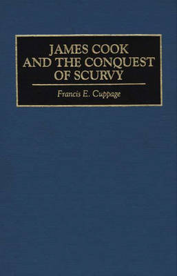 James Cook and the Conquest of Scurvy (Hardback)
