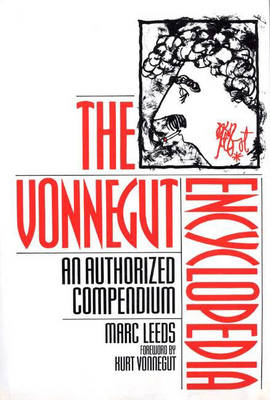 The Vonnegut Encyclopedia: An Authorized Compendium (Hardback)