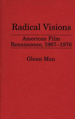 Radical Visions: American Film Renaissance, 1967-1976 (Hardback)