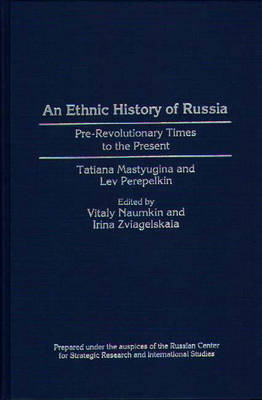 An Ethnic History of Russia: Pre-Revolutionary Times to the Present (Hardback)
