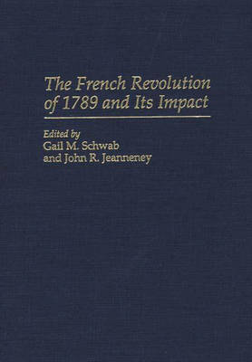 The French Revolution of 1789 and Its Impact (Hardback)