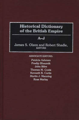Historical Dictionary of the British Empire: K-Z (Hardback)