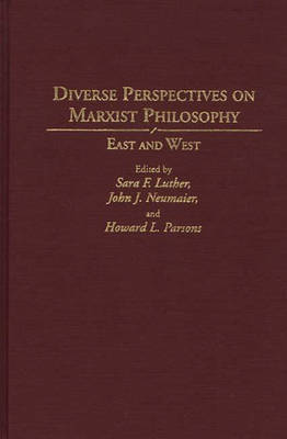 Diverse Perspectives on Marxist Philosophy: East and West (Hardback)