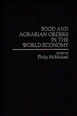 Food and Agrarian Orders in the World-Economy (Hardback)