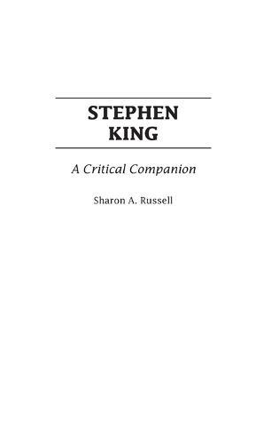 Stephen King: A Critical Companion - Critical Companions to Popular Contemporary Writers (Hardback)