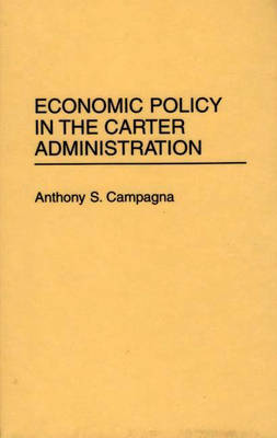 Economic Policy in the Carter Administration (Hardback)