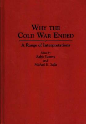 Why the Cold War Ended: A Range of Interpretations (Hardback)