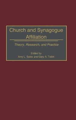 Church and Synagogue Affiliation: Theory, Research, and Practice (Hardback)