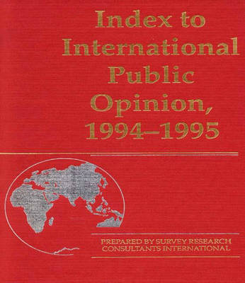 Index to International Public Opinion, 1994-1995 - Index to International Public Opinion (Hardback)