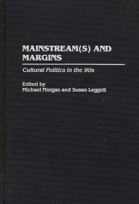 Mainstream(s) and Margins: Cultural Politics in the 90s (Hardback)