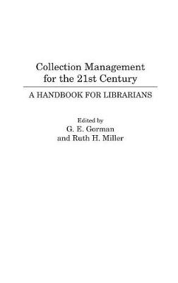 Collection Management for the 21st Century: A Handbook for Librarians (Hardback)