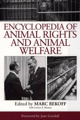 Encyclopedia of Animal Rights and Animal Welfare (Hardback)