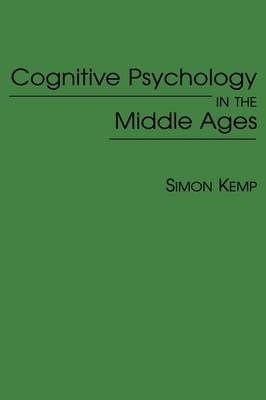 Cognitive Psychology in the Middle Ages (Hardback)