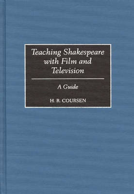 Teaching Shakespeare with Film and Television: A Guide (Hardback)