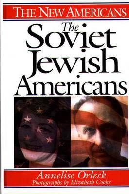 The Soviet Jewish Americans - The New Americans (Hardback)