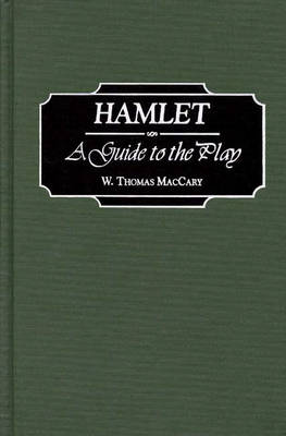 Hamlet: A Guide to the Play - Greenwood Guides to Shakespeare (Hardback)