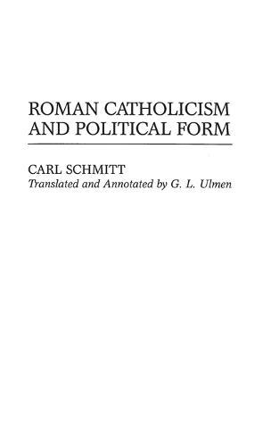 Roman Catholicism and Political Form (Hardback)