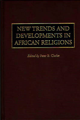 New Trends and Developments in African Religions (Hardback)