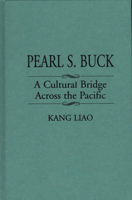 Pearl S. Buck: A Cultural Bridge Across the Pacific (Hardback)
