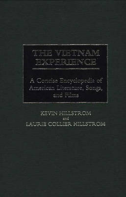The Vietnam Experience: A Concise Encyclopedia of American Literature, Songs, and Films (Hardback)