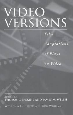 Video Versions: Film Adaptations of Plays on Video (Hardback)
