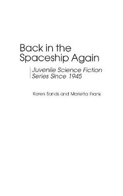 Back in the Spaceship Again: Juvenile Science Fiction Series Since 1945 (Hardback)