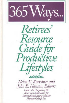 365 Ways...Retirees' Resource Guide for Productive Lifestyles (Hardback)