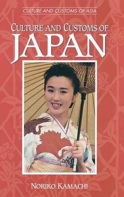 Culture and Customs of Japan - Cultures and Customs of the World (Hardback)