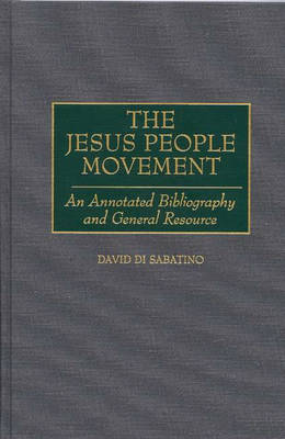 The Jesus People Movement: An Annotated Bibliography and General Resource (Paperback)