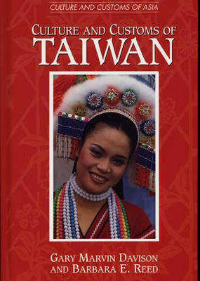 Culture and Customs of Taiwan - Cultures and Customs of the World (Hardback)