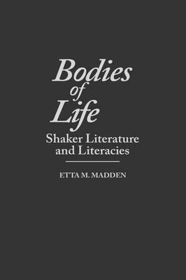 Bodies of Life: Shaker Literature and Literacies (Hardback)