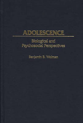 Adolescence: Biological and Psychosocial Perspectives (Hardback)