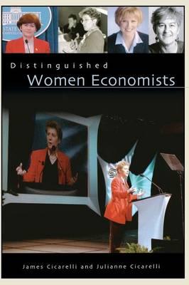 Distinguished Women Economists (Hardback)