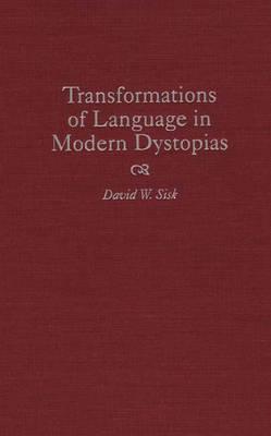 Transformations of Language in Modern Dystopias (Hardback)