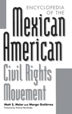 Encyclopedia of the Mexican American Civil Rights Movement (Hardback)