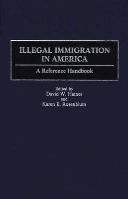 Illegal Immigration in America: A Reference Handbook (Hardback)