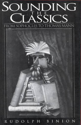 Sounding the Classics: From Sophocles to Thomas Mann (Hardback)