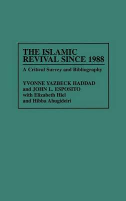 The Islamic Revival Since 1988: A Critical Survey and Bibliography - Bibliographies and Indexes in Religious Studies (Hardback)
