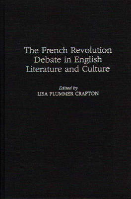 The French Revolution Debate in English Literature and Culture (Hardback)
