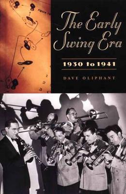 The Early Swing Era, 1930 to 1941 (Hardback)