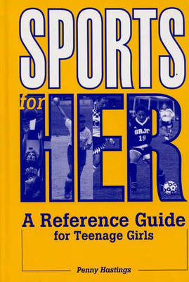 Sports for Her: A Reference Guide for Teenage Girls (Hardback)