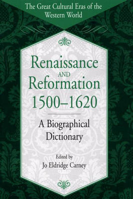 Renaissance and Reformation, 1500-1620: A Biographical Dictionary - The Great Cultural Eras of the Western World (Hardback)
