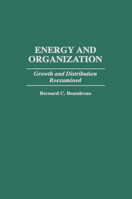 Energy and Organization: Growth and Distribution Reexamined (Hardback)
