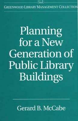 Planning for a New Generation of Public Library Buildings (Hardback)