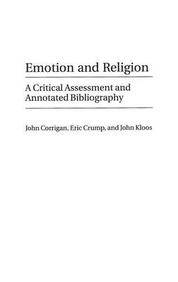 Emotion and Religion: A Critical Assessment and Annotated Bibliography (Hardback)
