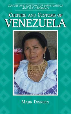 Culture and Customs of Venezuela - Cultures and Customs of the World (Hardback)